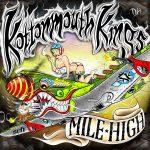 Kottonmouth Kings – 2012 – Mile High