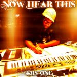 KRS-One – 2015 – Now Hear This The Album (Re:Mastered) (Deluxe Edition)