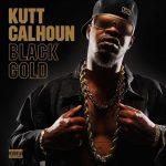 Kutt Calhoun – 2013 – Black Gold