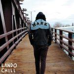 Lando Chill – 2016 – For Mark, Your Son