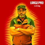 Large Pro – 2015 – Re: Living