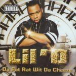 Lil O – 2000 – Da Fat Rat Wit Da Cheese (2001-Reissue)