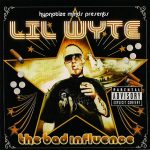 Lil Wyte – 2009 – The Bad Influence