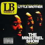 Little Brother – 2005 – The Minstrel Show