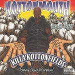 Kottonmouth & Blo Fly – 1997 – Killa Kottonfields