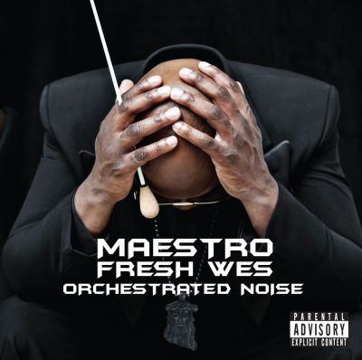 Maestro Fresh-Wes - 2013 - Orchestrated Noise