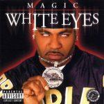 Magic – 2003 – White Eyes