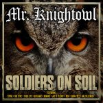 Mr. Knightowl – 2018 – Soldiers On Soil