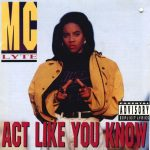 MC Lyte – 1991 – Act Like You Know