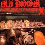 MF DOOM – 2005 – Live from Planet X