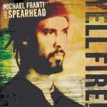 Michael Franti & Spearhead – 2006 – Yell Fire!