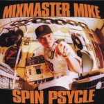 Mix Master Mike – 2001 – Spin Psycle