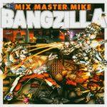 Mix Master Mike – 2004 – Bangzilla