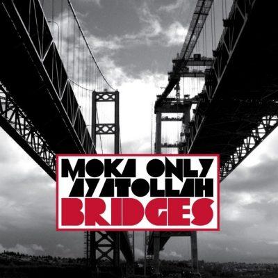 Moka Only & Ayatollah - 2012 - Bridges