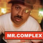 Mr. Complex – 2001 – Hold This Down