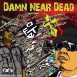 O.F.T.B. – 2011 – Damn Near Dead