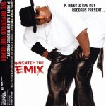P. Diddy & The Bad Boy Family – 2002 – We Invented The Remix (Japan Edition)