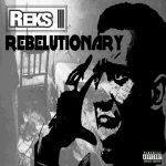 Reks – 2012 – Rebelutionary