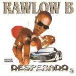 Rawlow B – 1999 – Desperado