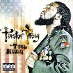 Pastor Troy – 2007 – Tool Muziq