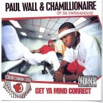 Paul Wall & Chamillionaire – 2002 – Get Your Mind Correct