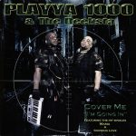 """Playya 1000 – 2011 – Cover Me """"I'm Going In"""""""
