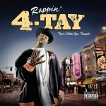 Rappin' 4-Tay – 2007 – That's What You Thought