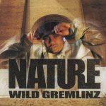 Nature – 2002 – Wild Gremlinz