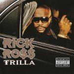 Rick Ross – 2008 – Trilla