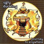 Ugly Duckling – 2000 – Journey To Anywhere (2004-Reissue)