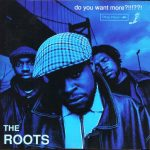 The Roots – 1994 – Do You Want More?!!!??! (2006-Japan Edition)