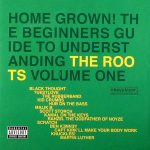 The Roots – 2005 – Home Grown! The Beginner's Guide To Understanding The Roots Vol. I
