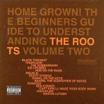 The Roots – 2005 – Home Grown! The Beginner's Guide To Understanding The Roots Vol. II