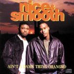 Nice & Smooth – 1991 – Ain't A Damn Thing Changed