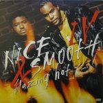 Nice & Smooth – 1997 – IV: Blazing Hot