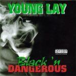 Young Lay – 1996 – Black 'N Dangerous