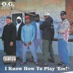 O.G. Style – 1991 – I Know How To Play 'Em!