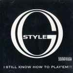 O.G. Style – 2001 – I Still Know How To Play'Em!!!