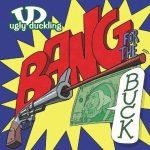 Ugly Duckling – 2006 – Bang For The Buck