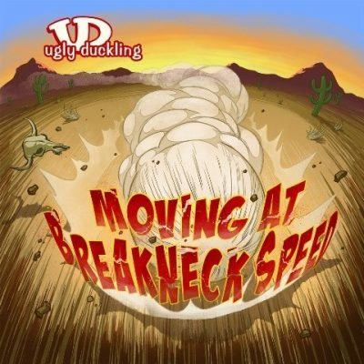 Ugly Duckling - 2011 - Moving At Breakneck Speed