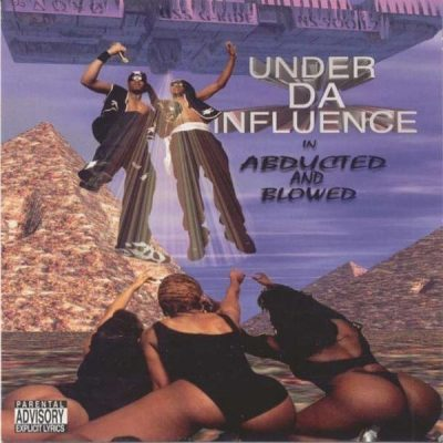 Under Da Influence - 1995 - Abducted And Blowed