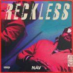 Nav – 2018 – Reckless [24-bit / 48kHz]