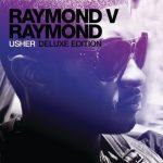 Usher – 2010 – Raymond V Raymond (Deluxe Edition)
