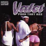Valet – 1997 – Park That Azz