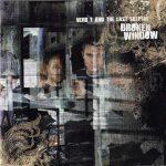 Verb T & The Last Skeptik – 2007 – Broken Window