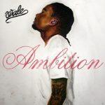Wale – 2011 – Ambition