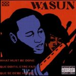 Wasun – 2005 – What Must Be Done EP