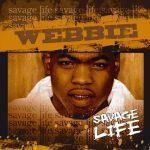 Webbie – 2005 – Savage Life