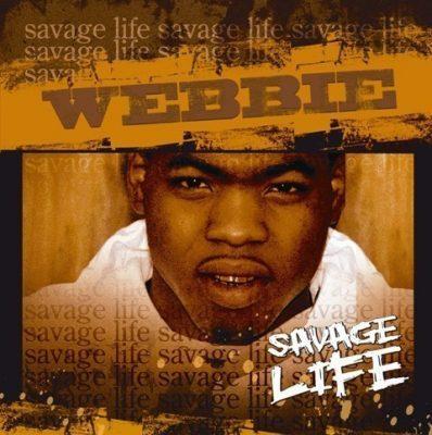 Webbie - 2005 - Savage Life