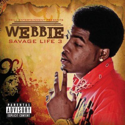 Webbie - 2011 - Savage Life 3